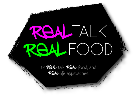 Real Talk Real Food | It's Real talk, Real food, and Reak klife approaches. | Home